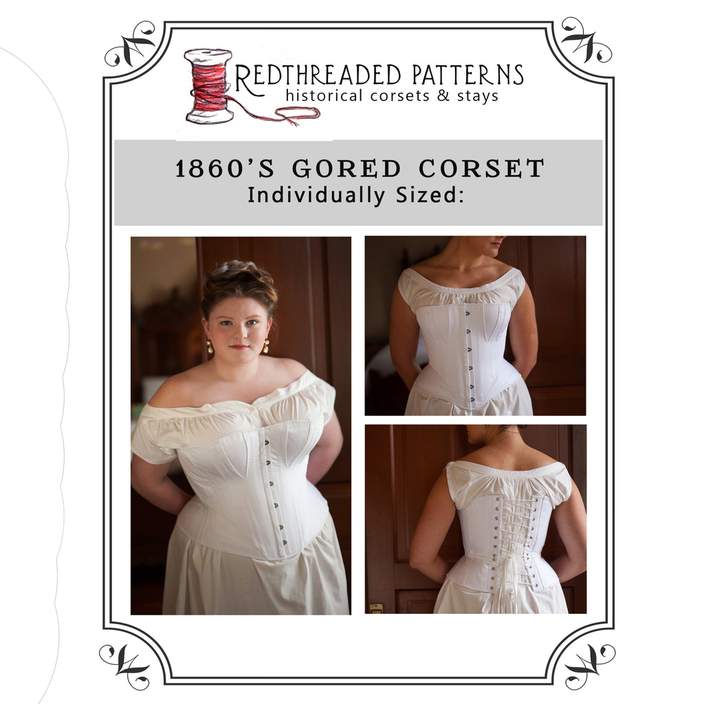 1860's Gored Corset Pattern -- Individually Sized Paper Pattern