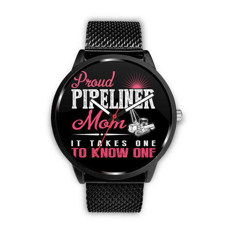 Proud Pipeliner's Mom Watches!