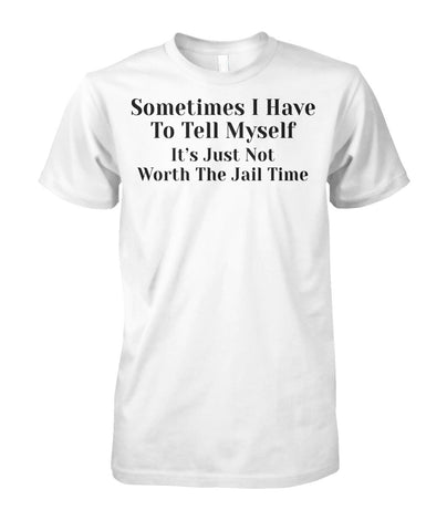 Sometimes I have to tell myself Funny Shirt Unisex Cotton Tee
