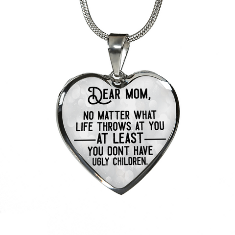 Dear Mom You Don't Have Ugly Children 18K Gold/Silver Necklaces & Bangles!