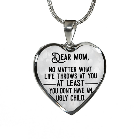 Dear Mom You Don't Have An Ugly Child 18K Gold/Silver Necklaces & Bangles!