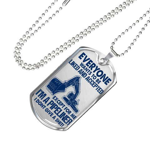 """I am a Pipeliner - I dont give a sh*t"" Silver/Gold Dog Tag Necklace!"