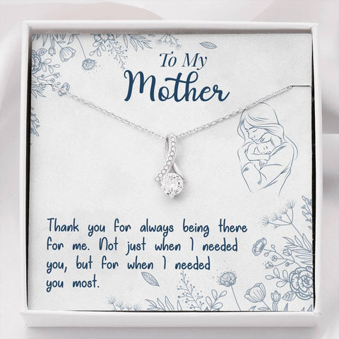 "To My MoM ""When I Needed You The Most"" - Alluring Beauty Necklace"