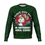 I Have Got Ho's in Different Area Codes - Humorous Pipeliner Sweatshirt!