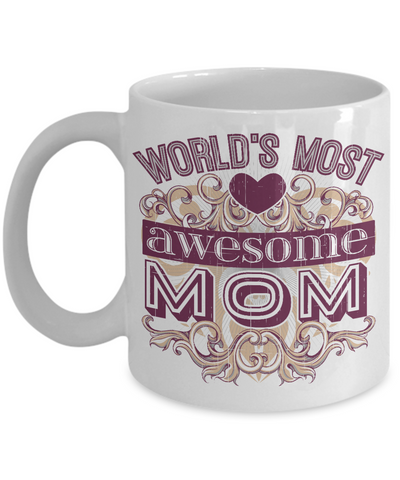 World's Most Awesome MOM Mug!