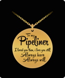 To My Pipeliner Stainless Steel/18K Gold Plated Necklace