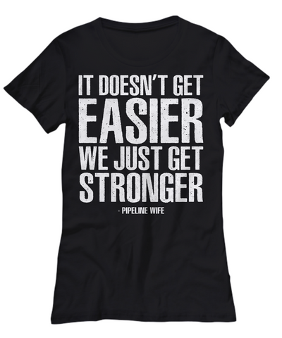 Stronger Pipeline Wife Shirt