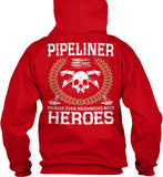 Pipeliners are Heroes Shirt! - Pipeline Proud - 4