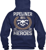 Pipeliners are Heroes Shirt! - Pipeline Proud - 2