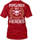 Pipeliners are Heroes Shirt! - Pipeline Proud - 8
