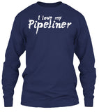 Wife of A BAD*SS Pipeliner Shirt! - Pipeline Proud - 24