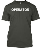 Operator - If Guns Are Outlawed Shirt! - Pipeline Proud - 6