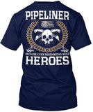 Pipeliners are Heroes Shirt! - Pipeline Proud - 10