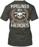Pipeliners are Heroes Shirt! - Pipeline Proud - 11