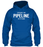 Excuse My Pipeline Attitude! - Pipeline Proud - 10