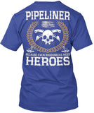 Pipeliners are Heroes Shirt! - Pipeline Proud - 9