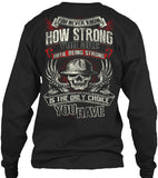 I am Strong - Pipeline Strong Shirt! - Pipeline Proud - 9