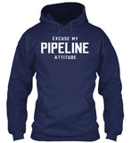 Excuse My Pipeline Attitude! - Pipeline Proud - 9