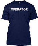 Operator - If Guns Are Outlawed Shirt! - Pipeline Proud - 4