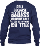 Bad*ss Motherf*cker Pipeliner Shirt! - Pipeline Proud - 5