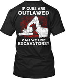 Operator - If Guns Are Outlawed Shirt! - Pipeline Proud - 7