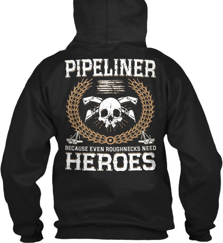 Pipeliners are Heroes Shirt! - Pipeline Proud - 1