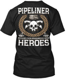 Pipeliners are Heroes Shirt! - Pipeline Proud - 12