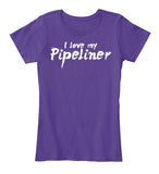 Wife of A BAD*SS Pipeliner Shirt! - Pipeline Proud - 6
