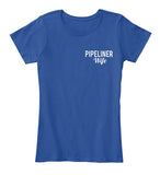 Pipeliner Wife by Choice Shirt! - Pipeline Proud - 20
