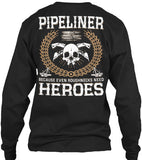 Pipeliners are Heroes Shirt! - Pipeline Proud - 6