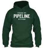 Excuse My Pipeline Attitude! - Pipeline Proud - 12