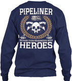 Pipeliners are Heroes Shirt! - Pipeline Proud - 7