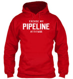Excuse My Pipeline Attitude! - Pipeline Proud - 11