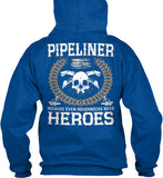Pipeliners are Heroes Shirt! - Pipeline Proud - 3