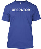 Operator - If Guns Are Outlawed Shirt! - Pipeline Proud - 3