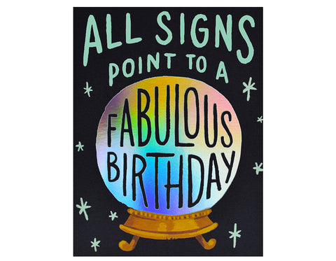 text reads all signs point to a fabulous birthday. holographic foil  on a crystal ball and black background.