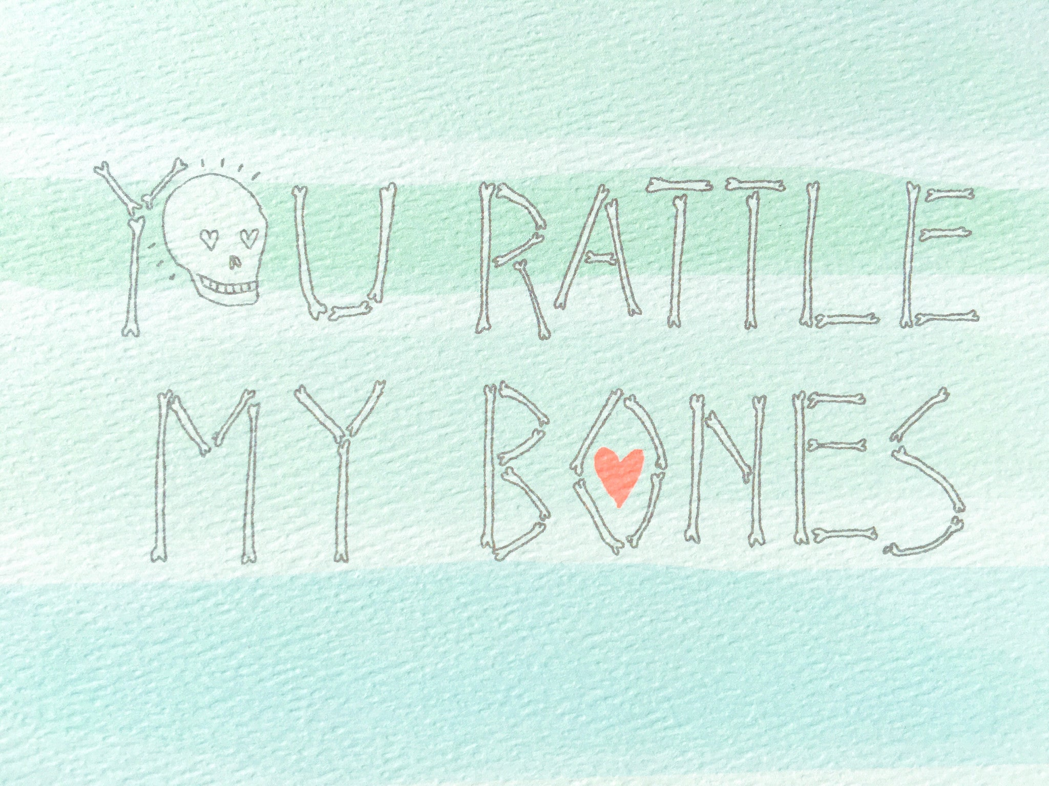 You Rattle My Bones Card