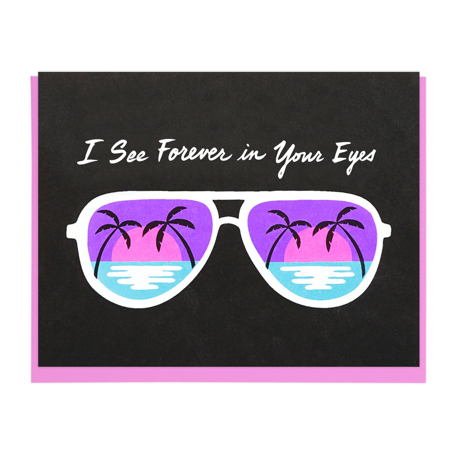 FOREVER IN YOUR EYES Screenprinted Love Card