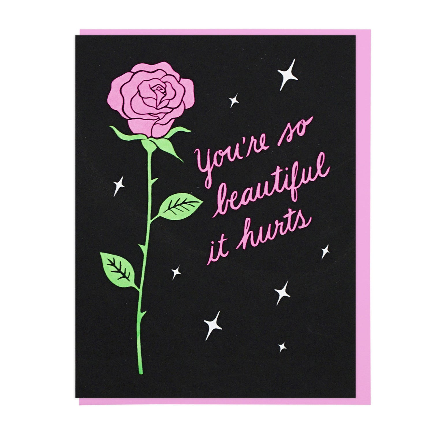 You're So Beautiful It Hurts Card