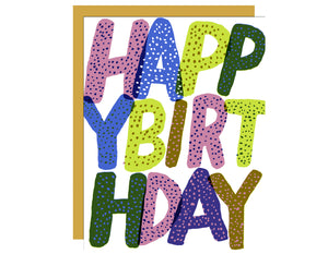 text fills up card reads happy birthday, letters are large, colorful and filled in with dots