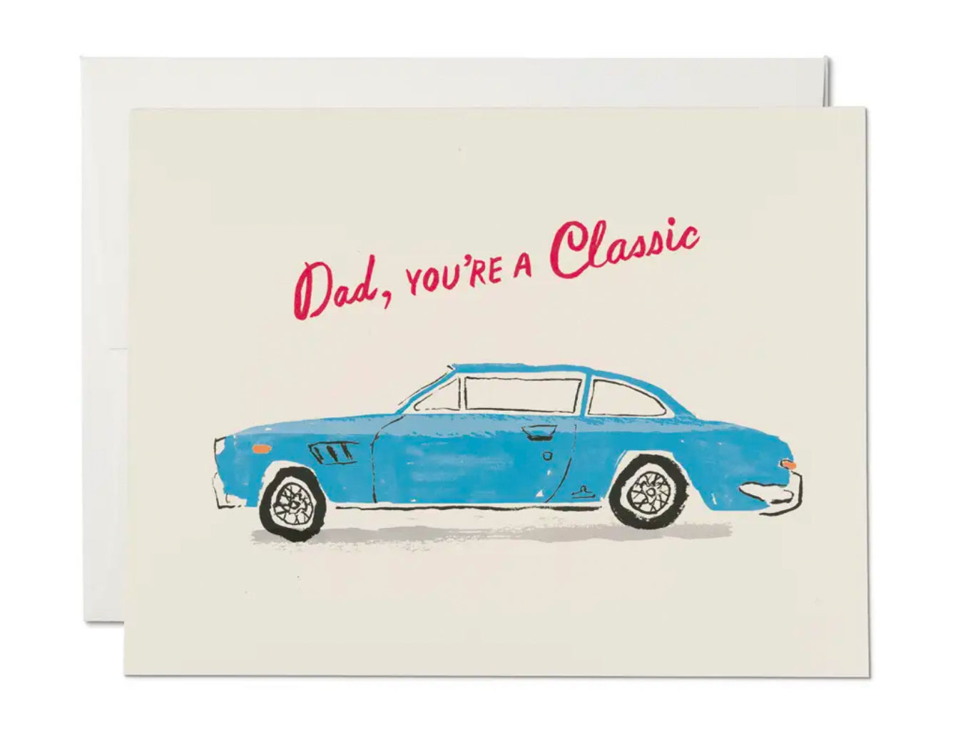 dad you're a classic in red writing and a classic blue car