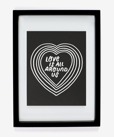 Love Is All Around Us Hand Drawn Silk Screen Print