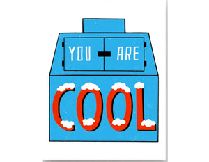 blue vintage ice cooler with text you are cool across it. cool is red foil.