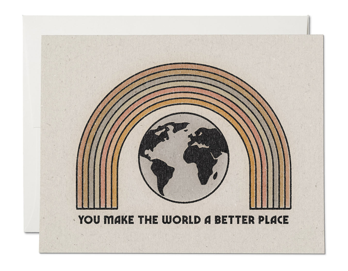 BEAUTIFUL MUTED COLORS OF A RAINBOW WITH A WORLD ILLUSTRATION TEXT READS YOU MAKE THE WORLD A BETTER PLACE