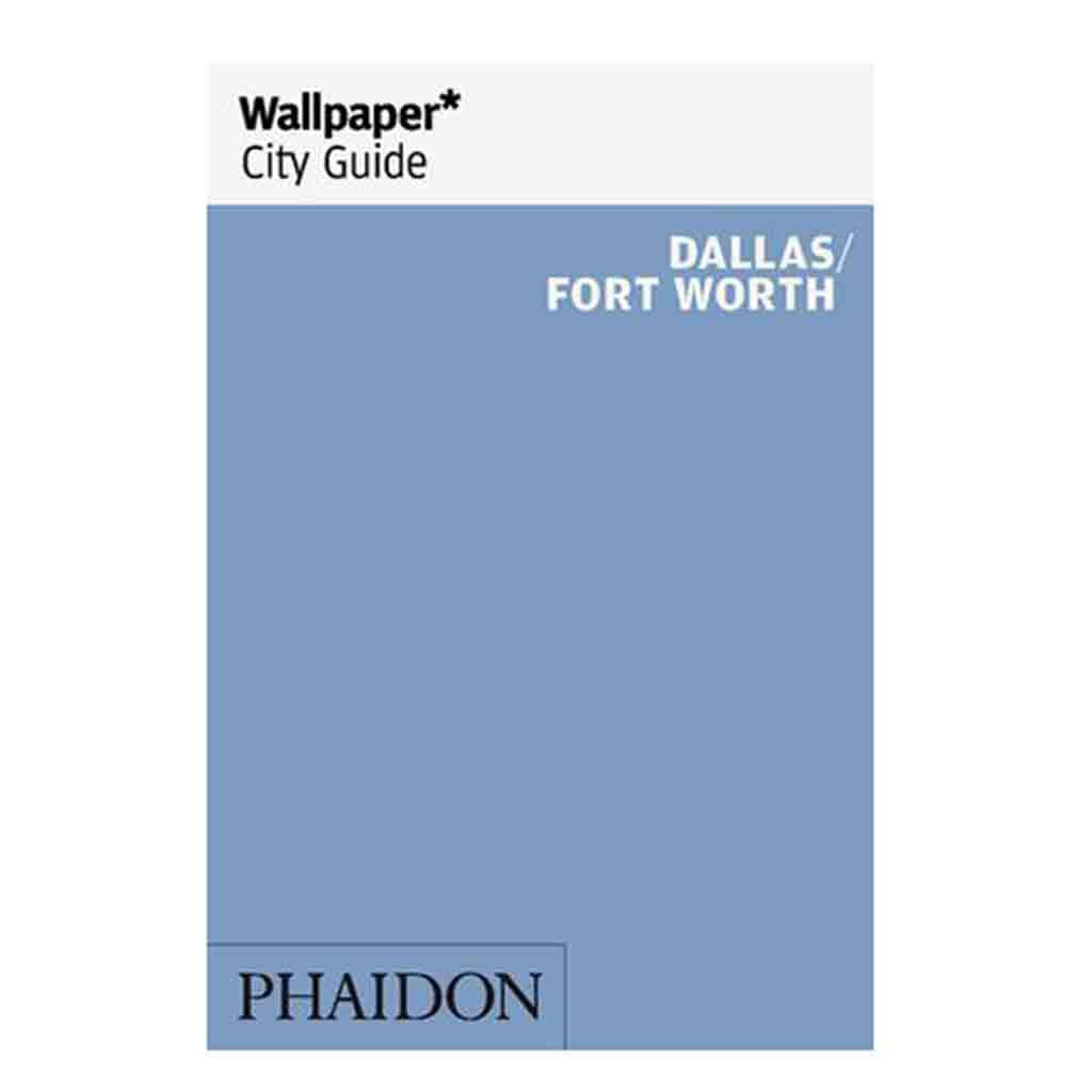 Wallpaper City Guide Dallas & Fort Worth