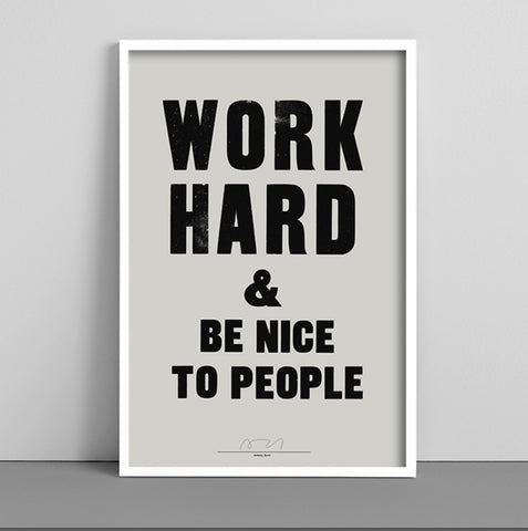 Work Hard & be Nice to People Print - Grey