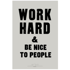 Work Hard & Be Nice poster by Anthony Burrill