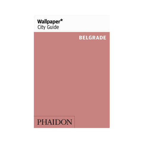 Wallpaper City Guide Belgrade