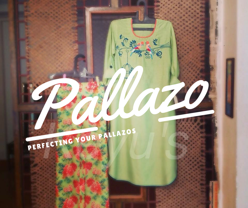 Perfecting your Pallazo