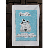 Sa Boothroyd - Dear Coffee Teatowel